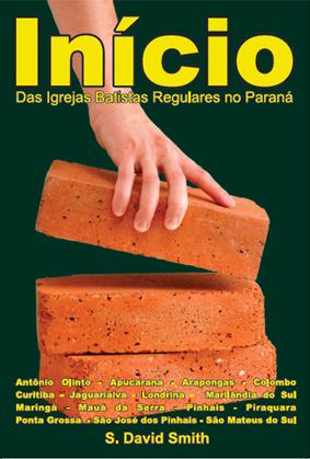 Início das Igrejas Batistas Regulares no Paraná